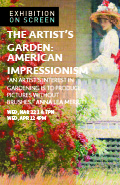 Exhibition On Screen: The Artist's Garden: American Impressionism