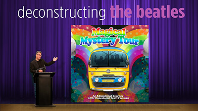 Deconstructing the Beatles: Magic Mystery Tour