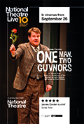 National Theatre Live: One Man, Two Guvnors - Special Encore Presentation